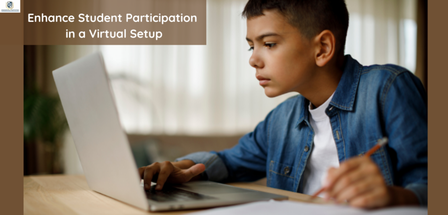 How to Enhance Student Participation in a Virtual Setup